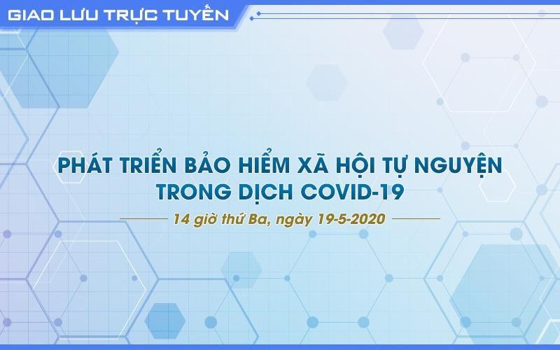 Giao lưu trực tuyến về phát triển bảo hiểm xã hội tự nguyện trong dịch Covid-19 Ảnh 1