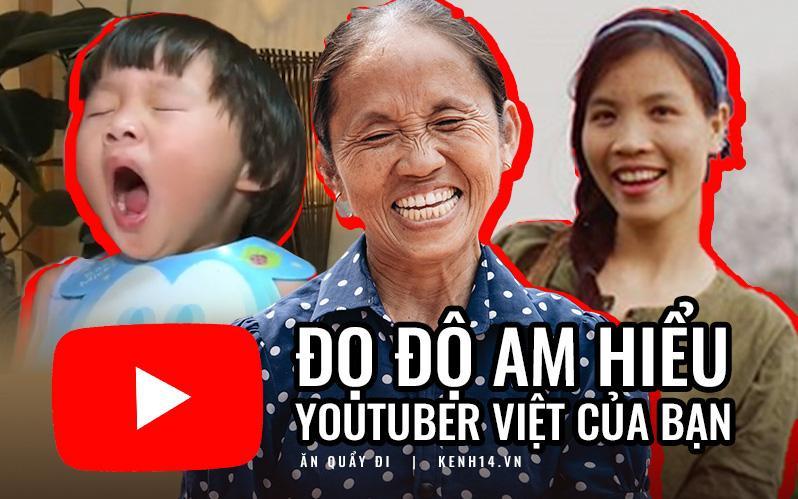 Thử tài 'hít drama' với loạt câu hỏi xoắn não về làng YouTuber Việt Nam Ảnh 1
