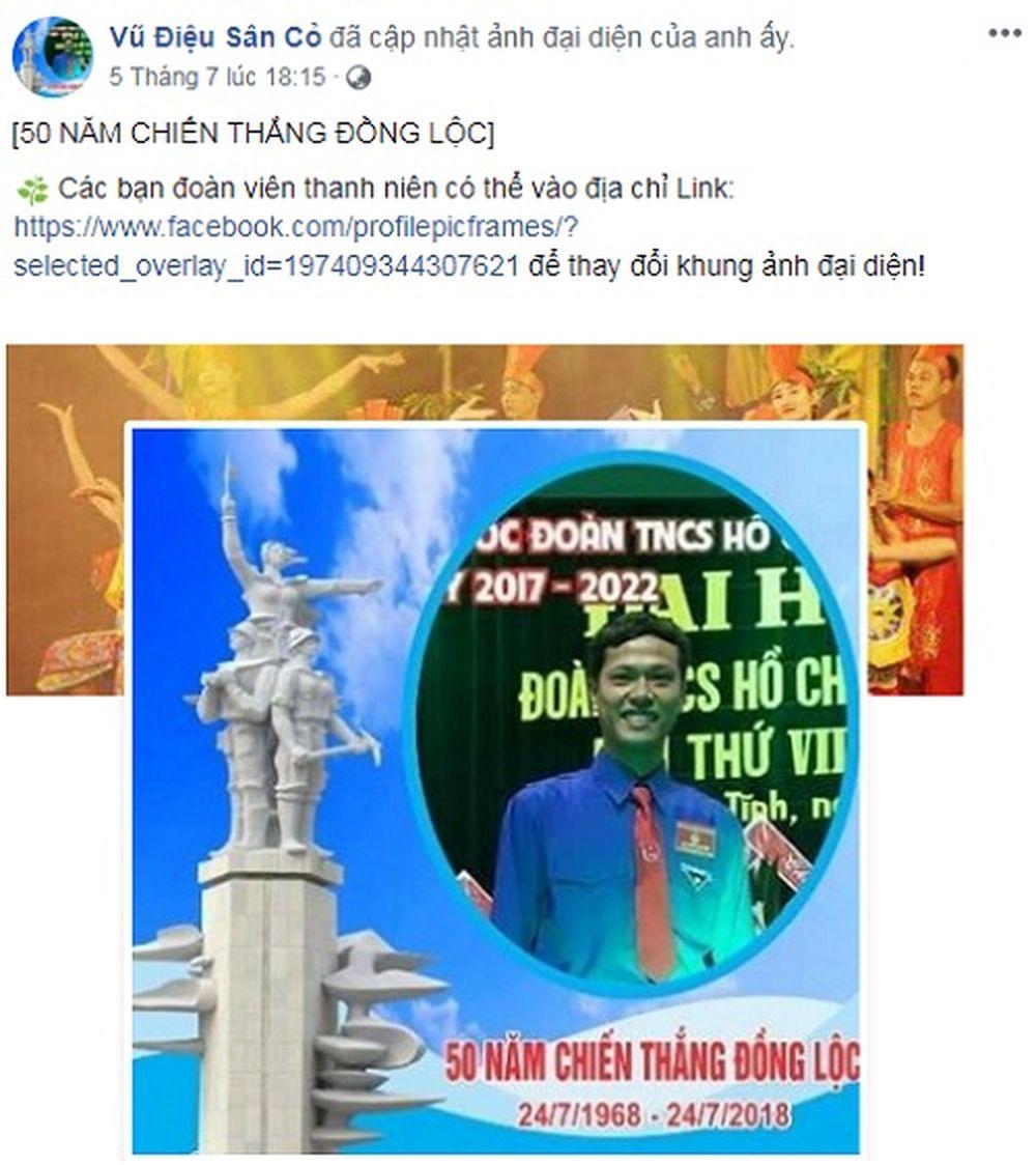 Không chỉ thay khung hình đại diện hướng về Đồng Lộc, bạn trẻ có nickname Vũ Điệu Sân Cỏ còn kêu gọi các đoàn viên thanh niên đồng loạt hưởng ứng.