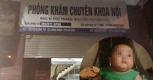 Bé trai 22 tháng tuổi tử vong bất thường: Phòng khám không được phép truyền dịch