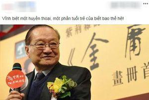 Dân mạng Việt 'khóc' trước sự ra đi của Kim Dung: Vĩnh biệt 1 phần tuổi thơ tôi!