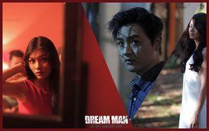 'Dream Man': Ý tưởng và tư duy điện ảnh mới nhưng vẫn còn thiếu sót