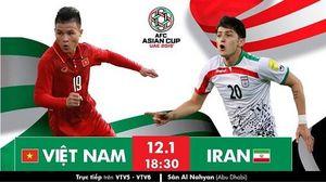 Đội hình thi đấu trận Việt Nam vs Iran tối nay (12/1): Vẫn còn nhiều bất ngờ!