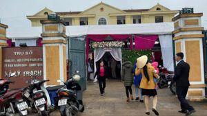 Quảng Bình yêu cầu xử lí nghiêm vụ 'chiếm' trụ sở xã làm đám cưới