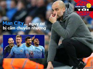Man City bị phạt giống Chelsea, Vũ Văn Thanh tái ngộ V-League