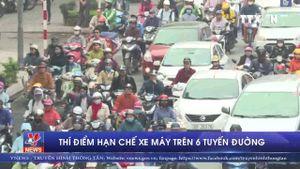 Thí điểm hạn chế xe máy trên 6 tuyến đường