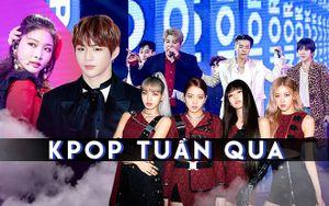 Kpop tuần qua: BlackPink - BTS rục rịch trở lại, fan hào hứng đón 3 nghệ sĩ lớn 'đổ bộ' sân khấu Việt