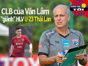 CLB của Văn Lâm 'giành' HLV U-23 Thái Lan, Chelsea thua kiện