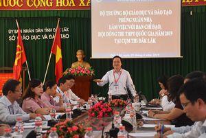 Bộ trưởng Phùng Xuân Nhạ làm việc với Ban chỉ đạo cụm thi Đắk Lắk