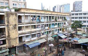 TP Hồ Chí Minh: Xây mới, di dời hàng loạt chung cư cũ