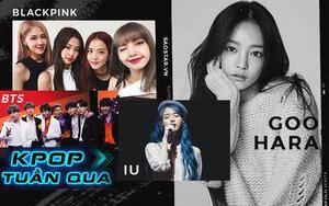 Kpop tuần qua: Goo Hara qua đời, IU có thêm ca khúc đạt PAK, BTS và BlackPink tăng thêm thành tích mới