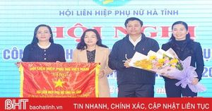 Hội LHPN Hà Tĩnh là đơn vị dẫn đầu phong trào thi đua của Hội LHPN Việt Nam