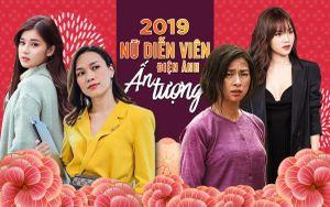 Nữ diễn viên điện ảnh tạo dấu ấn trong năm 2019: Những 'chị đại' và loạt ngọc nữ thế hệ mới