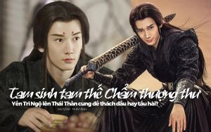Tam sinh tam thế Chẩm thượng thư: Yến Trì Ngộ lên Thái Thần cung để thách đấu hay tấu hài?