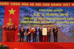 Công bố thành lập thành phố Ngã Bảy thuộc tỉnh Hậu Giang