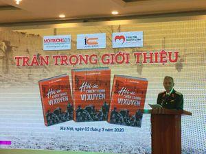 'Hồi ức chiến tranh Vị Xuyên' của Thiếu tướng Nguyễn Đức Huy và chuyện kể trực tiếp của người trong cuộc
