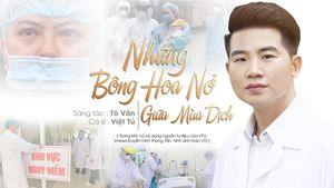 Việt Tú và ca khúc 'Những bông hoa nở giữa mùa dịch'