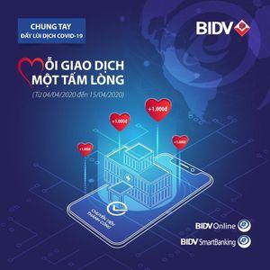 Mỗi giao dịch online, khách hàng cùng BIDV góp 1.000 đồng để chống dịch COVID-19