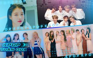 Kpop tuần qua: BlackPink xác nhận tái xuất, Twice lập kỉ lục trên BXH Soribada, BTS ấn định thời gian comeback tại Nhật, IU khuấy đảo BXH với màn collab cùng Suga