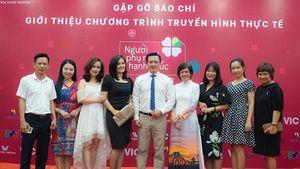 Chương trình truyền hình thực tế hay nhất về phụ nữ Việt Nam bước sang mùa 4
