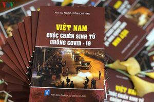 Tái bản cuốn sách 'Việt Nam - Cuộc chiến sinh tử chống Covid-19'
