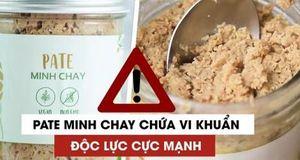 Vụ ngộ độc Pate Minh Chay: Bộ Y tế đề nghị Công an vào cuộc điều tra