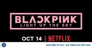 BLACKPINK phát hành phim tài liệu trên Netflix, hé lộ hành trình tỏa sáng thành ngôi sao