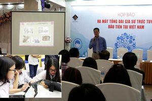 Ra mắt tổng đài gia sư trực tuyến đầu tiên tại Việt Nam