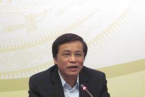 Tổng thư ký QH nói lý do Bộ trưởng Y tế không 'đăng đàn' nói về chất lượng thuốc