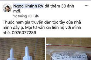 Suýt chết vì uống thuốc 'Đông y gia truyền' trên mạng