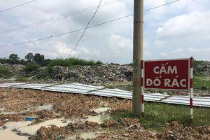 Tây Ninh: Xử lý, cải tạo môi trường tại bãi rác Thanh Phước (Gò Dầu)