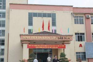 Lộ sai phạm, nguyên giám đốc bệnh viện tỉnh Đắk Nông đi chữa bệnh 'tâm thần'