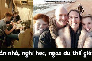 Cha mẹ bán nhà, cho con nghỉ học để du lịch khắp thế giới