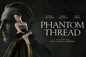 'Phantom Thread': 'Ngựa đen' của mùa giải Oscar 2018