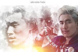 Kiều Minh Tuấn: Từ bụi đời chợ lớn đến quý ông thành đạt!