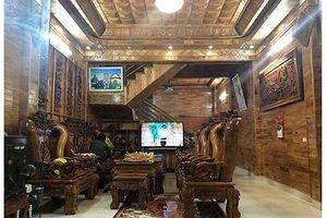 Nhà gỗ tiền tỷ của cán bộ kiểm lâm Lai Châu: Giám đốc Sở lên tận nhà kiểm tra!