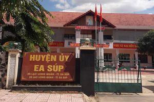 Đắk Lắk: Tham mưu bổ nhiệm người thân, Trưởng ban Tổ chức huyện ủy bị kỷ luật