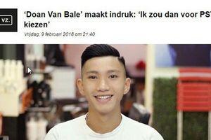 Báo Hà Lan nhận định: Đoàn Văn Hậu phù hợp với PSV Eindhoven