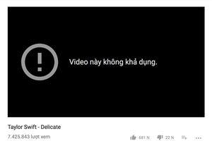 YouTube bất ngờ xóa sổ MV mới ra lò 'Delicate' của Taylor Swift?