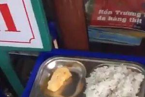 Thái Bình: Phụ huynh bức xúc vì bữa trưa tại trường của con quá đạm bạc