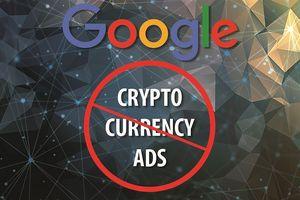 Google sẽ cấm quảng cáo liên quan đến tiền số