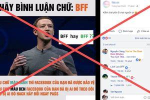 Cộng đồng Facebook đua nhau comment BFF: Thực ra đó chỉ là trò đùa, đừng để bị mắc lừa!