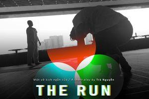 The Run - Nơi xem kịch rồi thẳng thắn phê bình góp ý