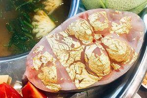 Món ăn dát vàng của 'nhà giàu' trên thế giới về tới Việt Nam