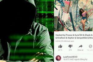 Từ 'Despacito' đến MV của Adele, Shakira... hàng loạt MV tỷ view của Youtube bị hack bởi nhóm hacker bí ẩn