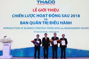 Sau năm 2018: Sẽ có một Thaco mới, lạ và khác biệt!