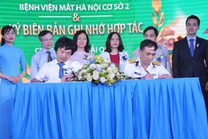 Bệnh viện mắt Hà Nội 2 ký biên bản ghi nhớ hợp tác với Cục Hậu cần (Quân Chủng Hải Quân)