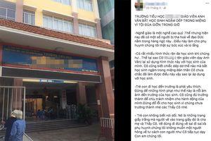 Xôn xao thông tin giáo viên ở Sài Gòn phạt học sinh lớp 1 'ngậm dép'