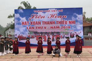 Liên hoan hát Xoan thành phố Việt Trì - nuôi dưỡng những tiềm năng