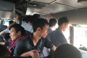 Xe 29 chỗ ngồi vẫn cố 'nhồi' 40 khách?